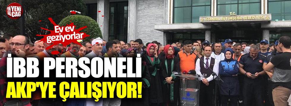 İBB personeli AKP'ye çalışıyor!