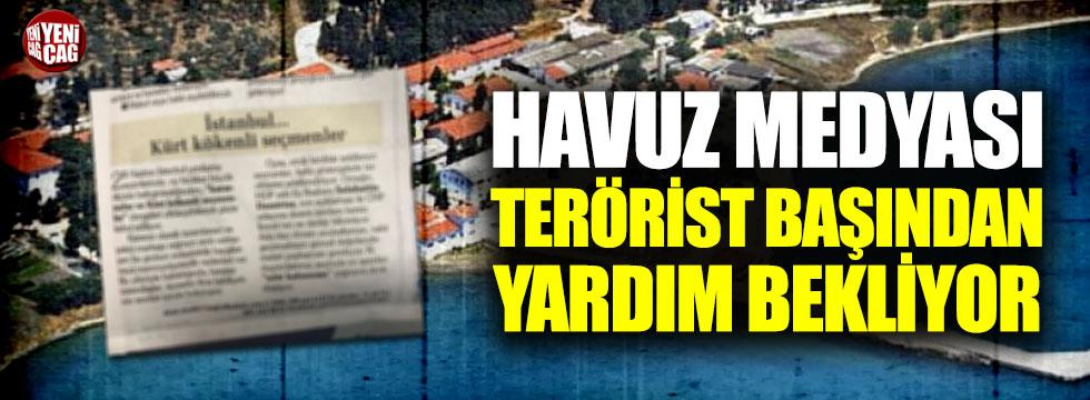 AKP'ye yakın medya terörist başından yardım bekliyor