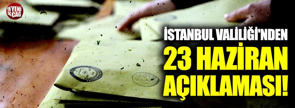 İstanbul Valiliği'nden 23 Haziran açıklaması