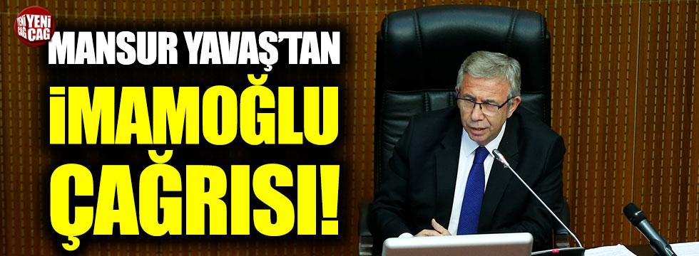 Mansur Yavaş'tan İmamoğlu çağrısı!