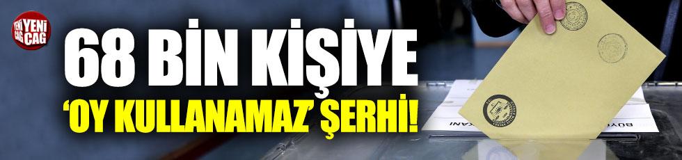 İstanbul'da 68 bin kişi oy kullanamayacak