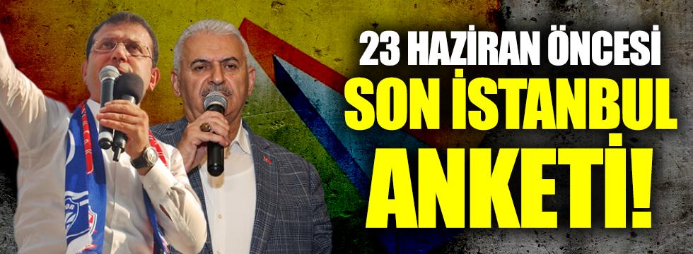 23 Haziran öncesi İstanbul'da son anket sonucu