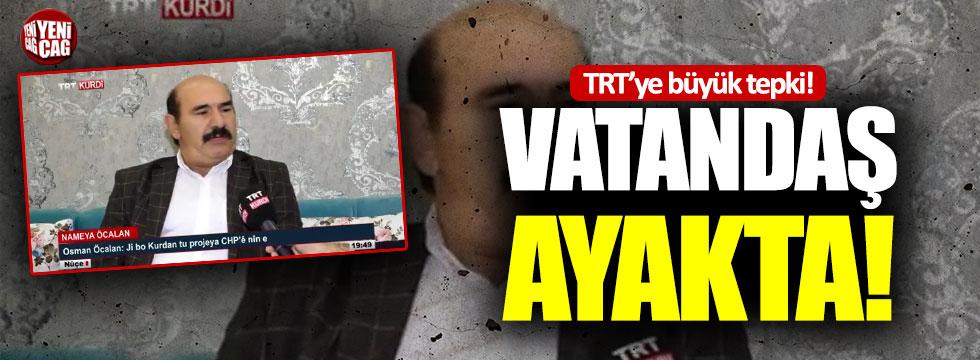 Vatandaşlardan TRT'ye Osman Öcalan tepkisi