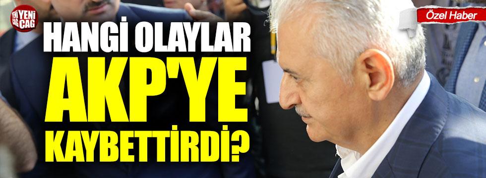 Hangi olaylar AKP'ye kaybettirdi?