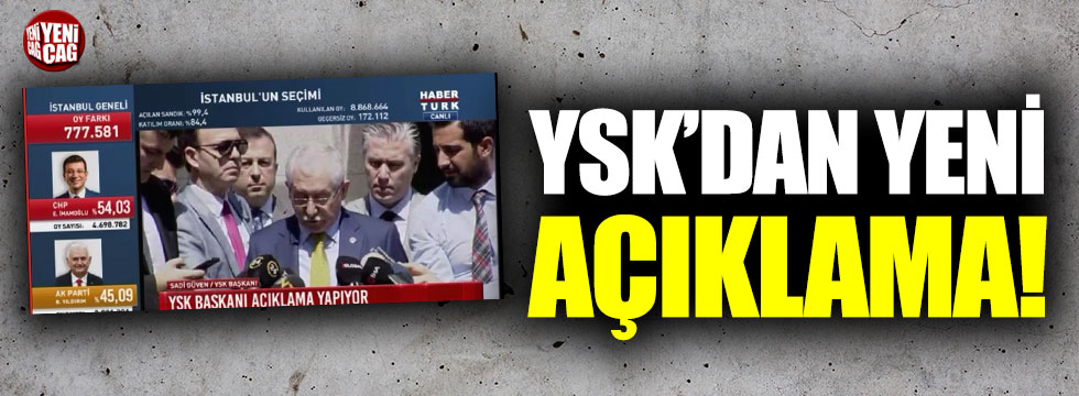 YSK Başkanı Güven'den İstanbul seçimi açıklaması