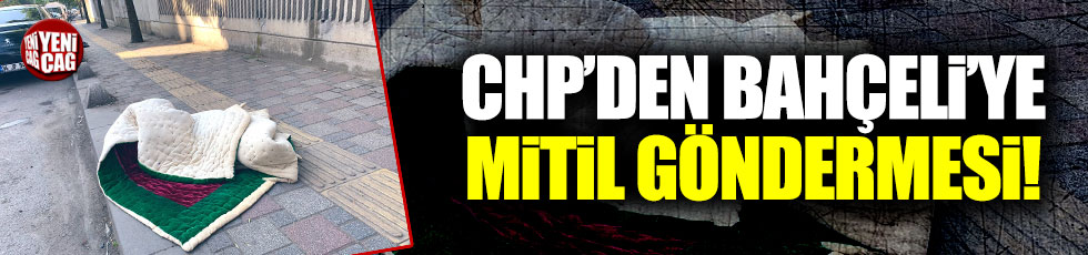 CHP'den Bahçeli'ye mitil göndermesi!