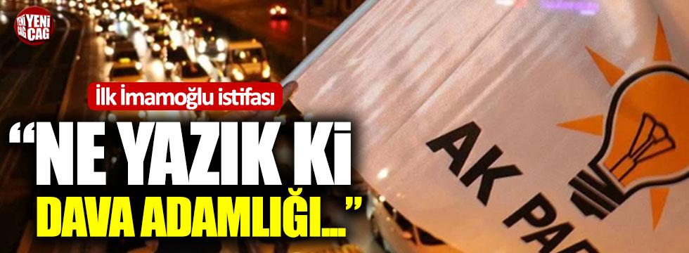 AKP'den ilk İmamoğlu istifası!