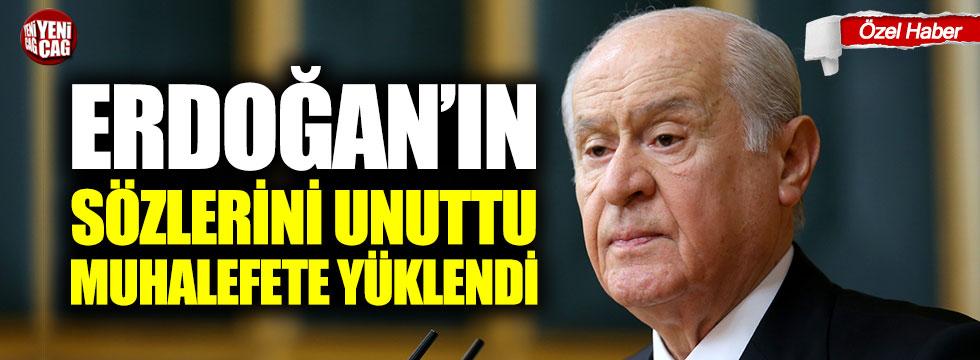 Erdoğan'ın sözlerini unuttu, muhalefete yüklendi
