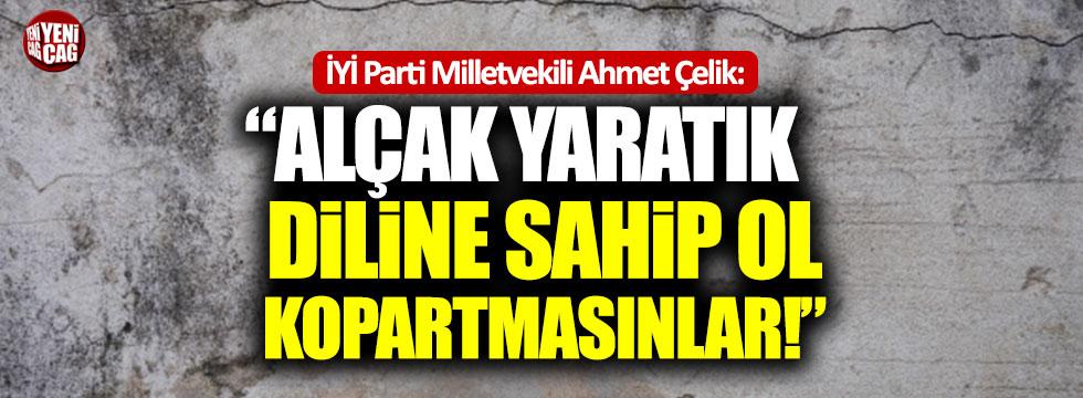 """İYİ Partili Çelik: """"Alçak yaratık! diline sahip ol, koparmasınlar!"""""""