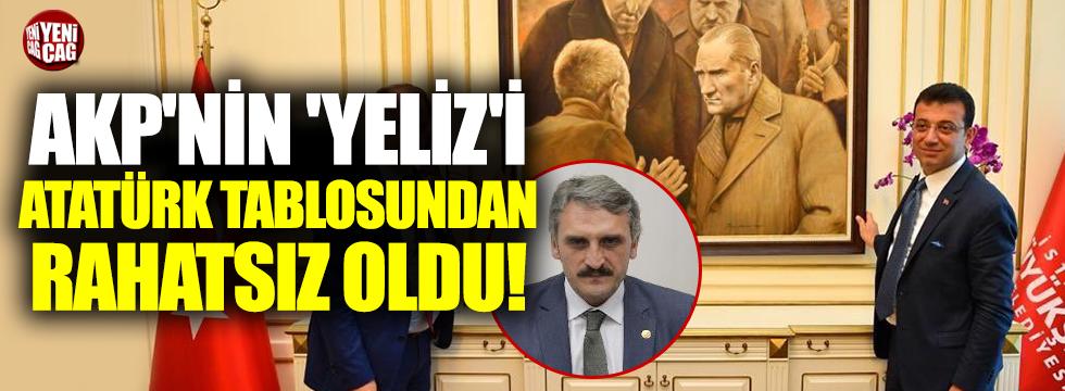 AKP'nin 'Yeliz'i Atatürk tablosundan rahatsız oldu