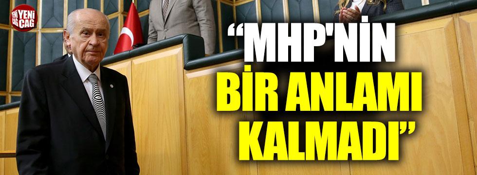 """""""MHP'nin bir anlamı kalmadı"""""""