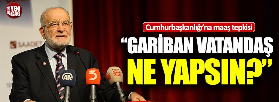 """Karamollaoğlu: """"Gariban vatandaş ne yapsın?"""""""