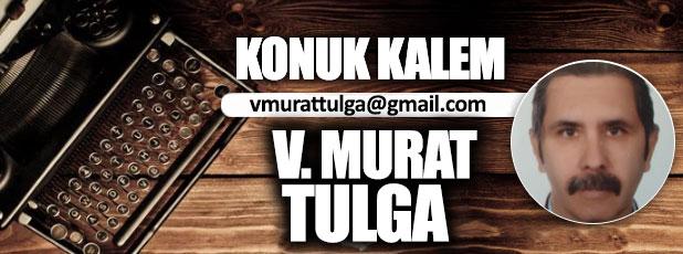 V. Murat TULGA / YENİ ÇÖZÜM SÜRECİ Mİ GELİYOR?