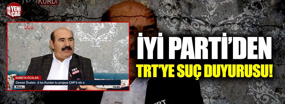 İYİ Parti'den Öcalan'ın TRT'ye çıkarılması hakkında suç duyurusu!