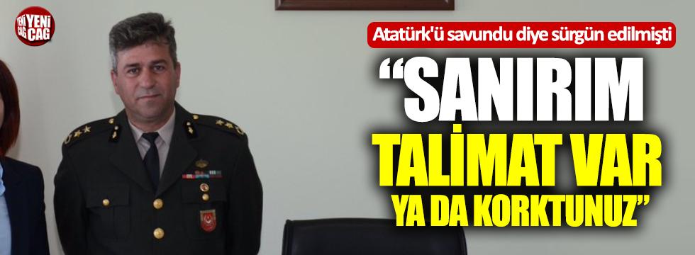 Atatürk'ü savundu diye sürgün edilmişti: Konuştu!