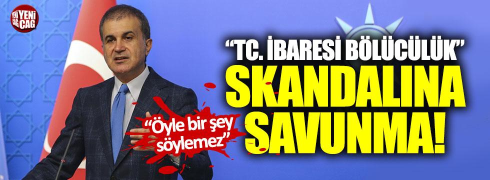"""TC. ibaresi bölücülük"" skandalına savunma!"