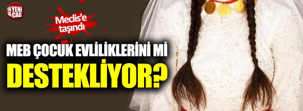 MEB çocuk evliliklerini mi destekliyor?