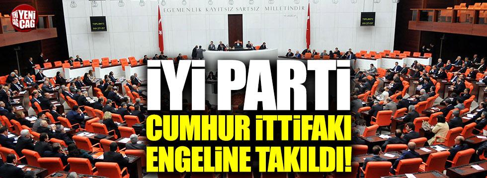İYİ Parti 'Cumhur İttifakı' engeline takıldı!