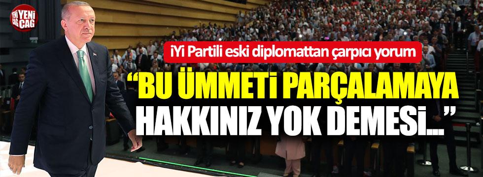 """İYİ Partili Sezgin: """"Bu ümmeti parçalamaya hakkınız yok demesi..."""""""