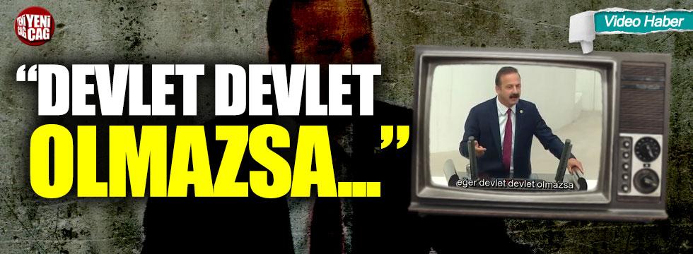 "İYİ Partili Ağıralioğlu, ""Devlet devlet olmazsa"""