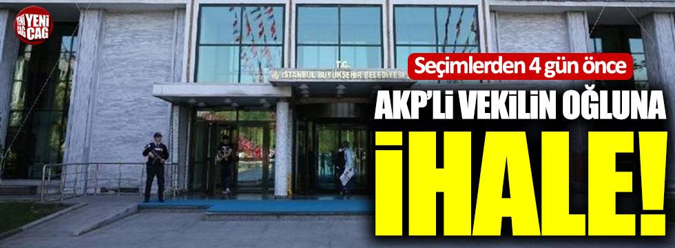 İBB'nin seçimden 4 gün önce yaptığı ihale AKP'li vekilin oğluna verildi!