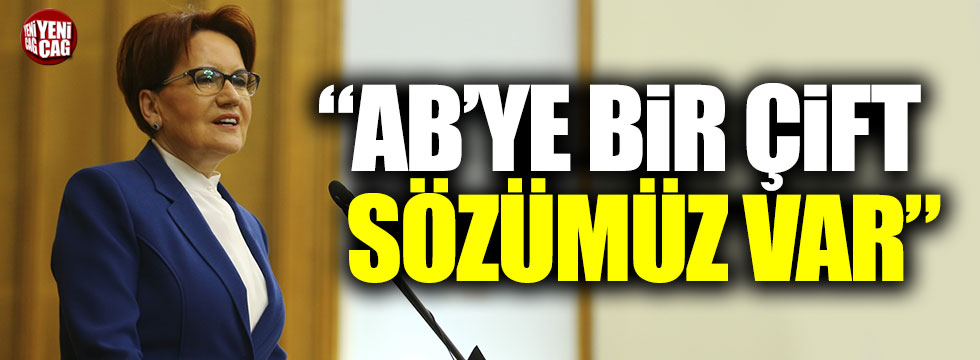 """Akşener'den AB'ye: """"Utanıyor musunuz?"""""""