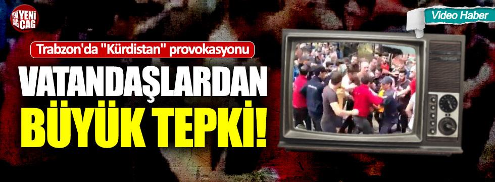 "Trabzon'da ""Kürdistan"" provokasyonu"