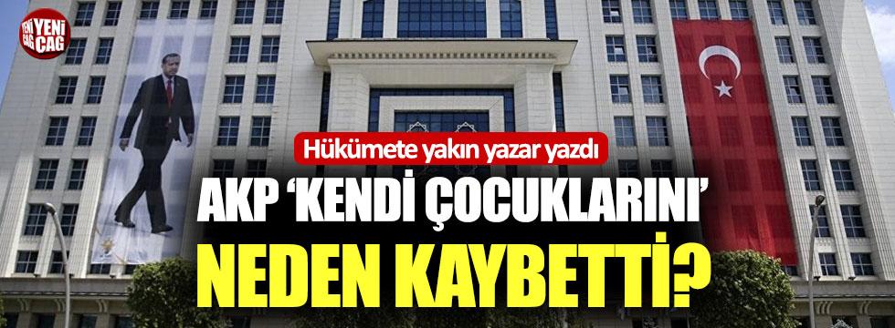 Hükümete yakın yazar yazdı: AKP 'kendi çocuklarını' neden kaybetti?