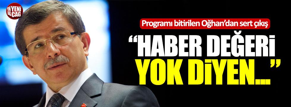 """Yavuz Oğhan: """"Haber değeri yok diyen gazeteciyim demesin!"""""""