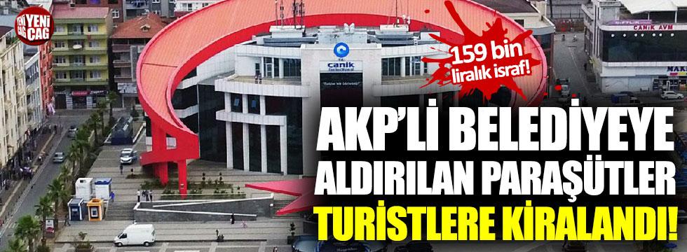 AKP'li belediyeye aldırılan paraşütler turistlere kiralandı