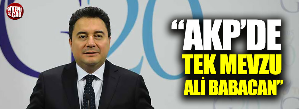 """AKP'de tek mevzu Ali Babacan"""