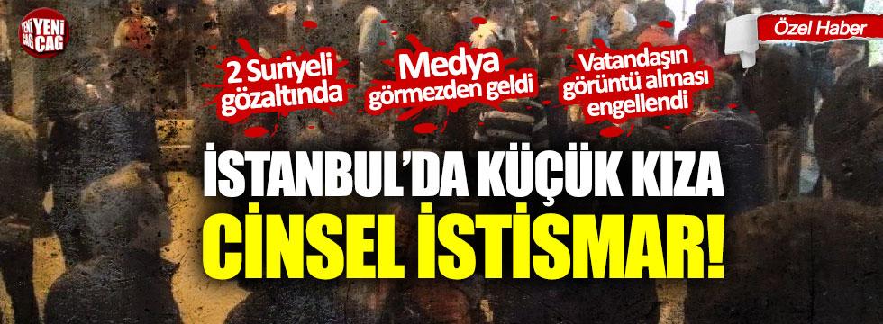 İstanbul'da küçük kıza cinsel istismar: 2 Suriyeli gözaltında