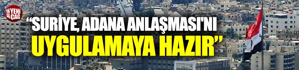 """""""Suriye yönetimi, Adana Anlaşması'nı uygulamaya hazır"""""""