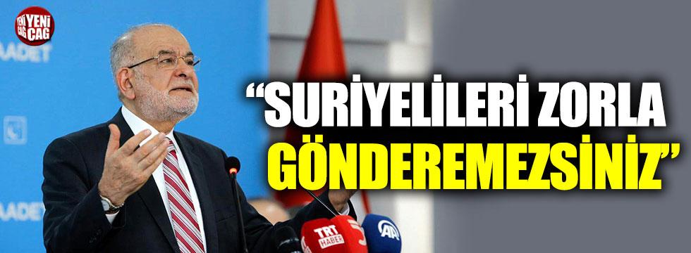 """""""Suriyelileri zorla gönderemezsiniz"""""""