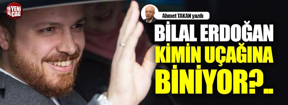 Bilal Erdoğan  kimin uçağına biniyor?..