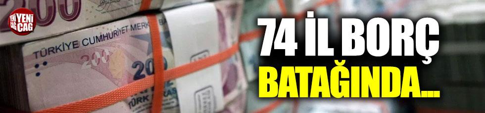 74 il borç batağında...
