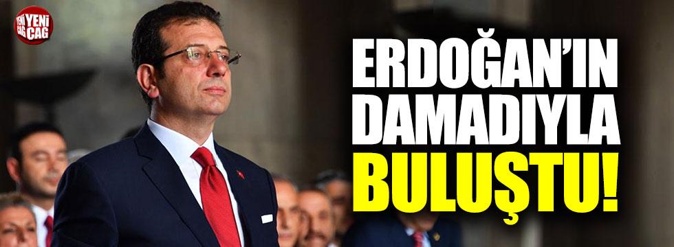 İmamoğlu, Erdoğanın damadıyla buluştu!
