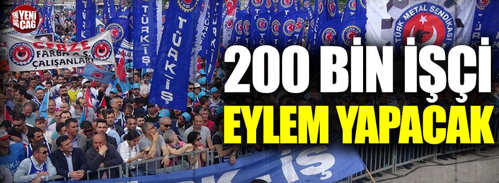 Türk-İş harekete geçti: 200 bin işçi eylem yapacak