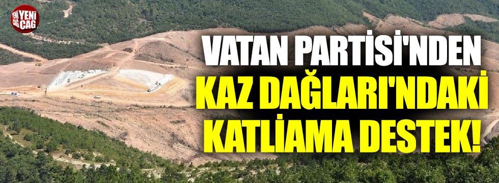 Vatan Partisi'nden Kaz Dağları'ndaki katliama destek