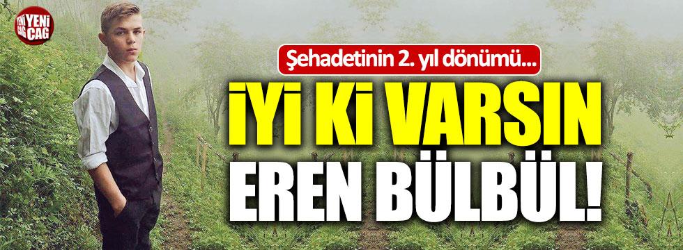 Eren Bülbül unutulmadı!