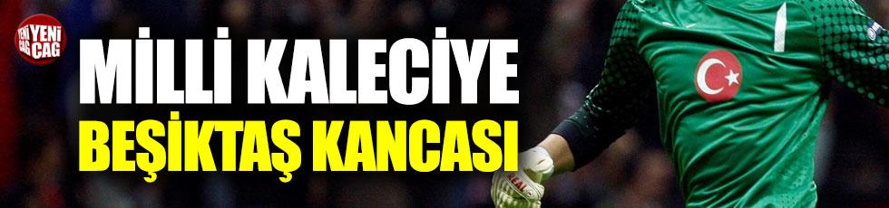 Milli kaleciye Beşiktaş kancası