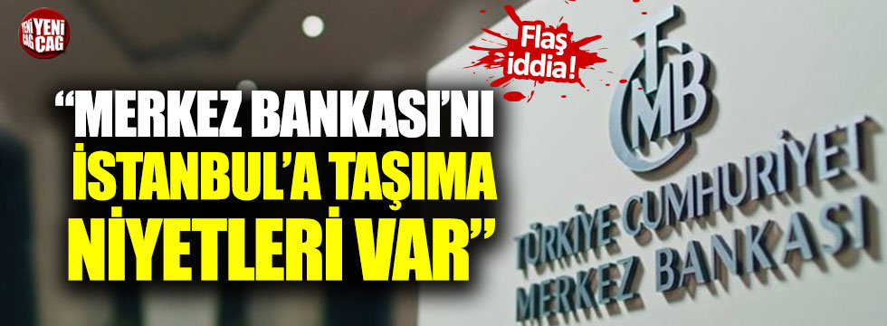 """Altaylı: """"Merkez Bankası'nı İstanbul'a taşıma niyetleri var"""""""
