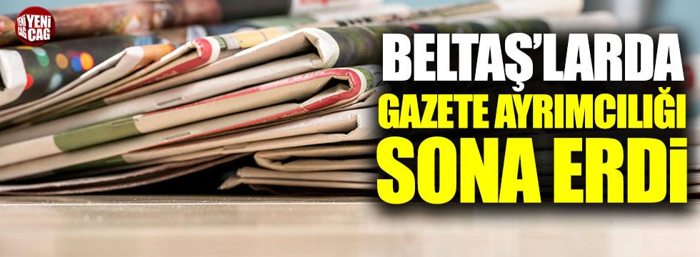 BELTAŞ'larda gazete ayrımcılığı sona erdi