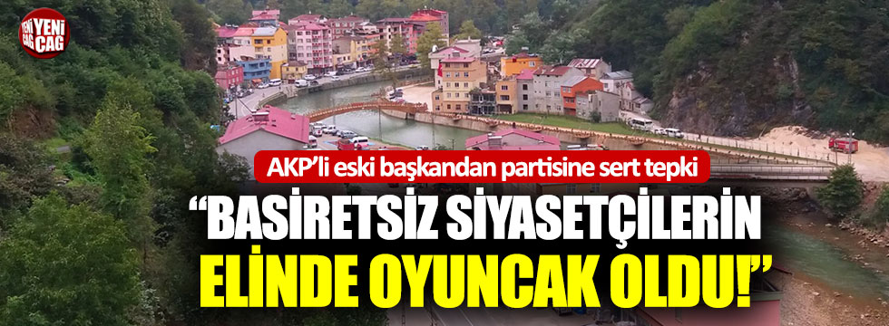 AKP'li eski başkandan partisine sert tepki