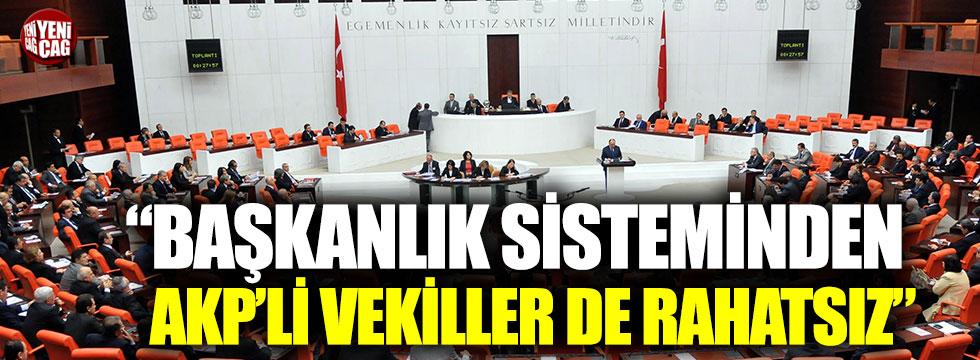 """Hükümet sisteminden AKP'li vekiller de rahatsız"""