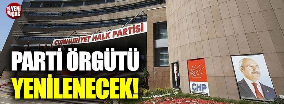 CHP, parti örgütünde yenilenmeye gidecek!