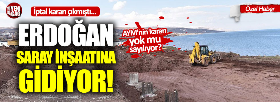 Erdoğan, AYM'den iptal kararı çıkan saraya gidiyor