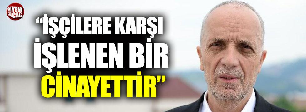 """""""Türk-İş Başkanı'nın işçiye verecek bir şeyi kalmadı"""""""