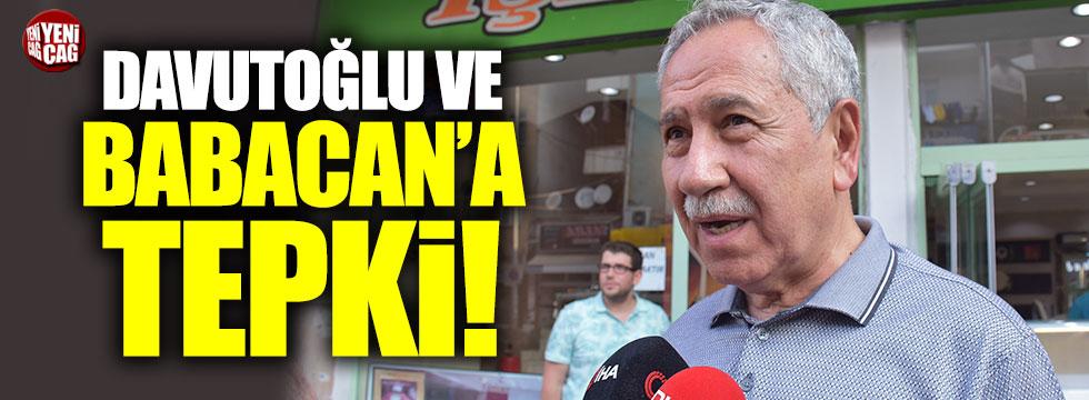 Bülent Arınç'tan Babacan ve Davutoğlu'na tepki
