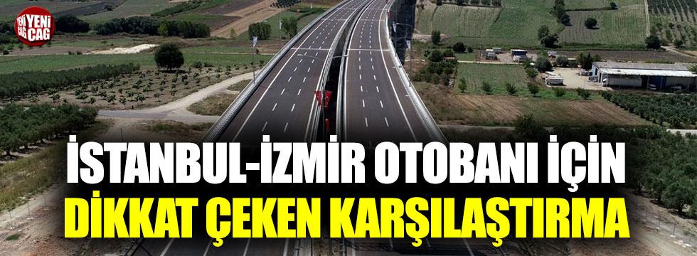 İstanbul-İzmir otobanı için dikkat çeken karşılaştırma